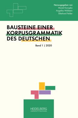 Bausteine einer Korpusgrammatik des Deutschen von Felder,  Ekkehard, Konopka,  Marek, Wöllstein,  Angelika