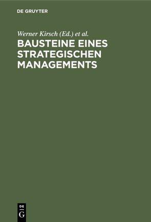 Bausteine eines Strategischen Managements von Kirsch,  Werner, Roventa,  Peter