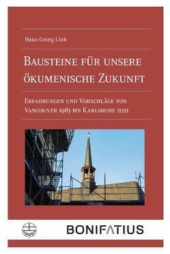 Bausteine für unsere ökumenische Zukunft von Link,  Hans-Georg