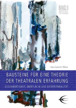 Bausteine für eine Theorie der theatralen Erfahrung von Wiese,  Hans J