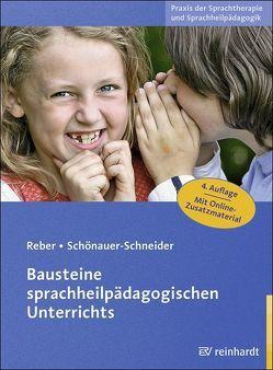 Bausteine sprachheilpädagogischen Unterrichts von Reber,  Karin, Schönauer-Schneider,  Wilma