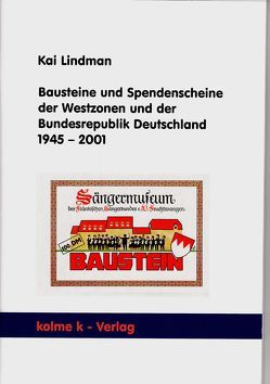 Bausteine und Spendenscheine der Westzonen und der Bundesrepublik Deutschland 1945 – 2001 von Lindman,  Kai