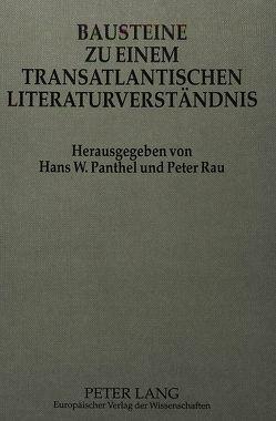 Bausteine zu einem transatlantischen Literaturverständnis von Panthel,  Hans W., Rau,  Peter