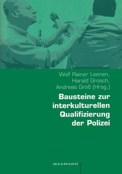 Bausteine zur interkulturellen Qualifizierung der Polizei von Grosch,  Harald, Groß,  Andreas, Leenen,  Wolf Rainer