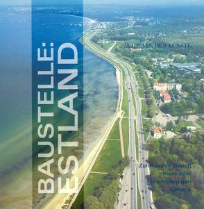 Baustelle: Estland von Künnapu,  Liivi, Künnapu,  Vilen, Raud,  Irina, Šlapeta,  Vladimír
