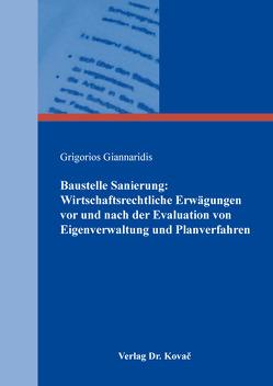 Baustelle Sanierung: Wirtschaftsrechtliche Erwägungen vor und nach der Evaluation von Eigenverwaltung und Planverfahren von Giannaridis,  Grigorios