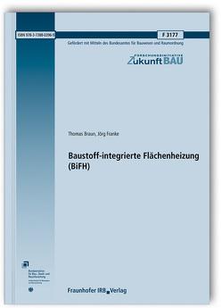 Baustoff-integrierte Flächenheizung (BiFH). von Braun,  Thomas, Franke,  Jörg