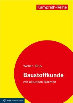 Baustoffkunde von Bruy,  Erhard, Schäffler,  Hermann, Weber,  Silvia