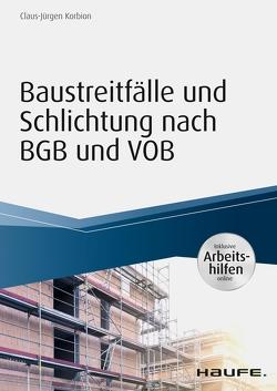Baustreitfälle und Schlichtung nach BGB und VOB – inkl. Arbeitshilfen online von Korbion,  Claus-Jürgen