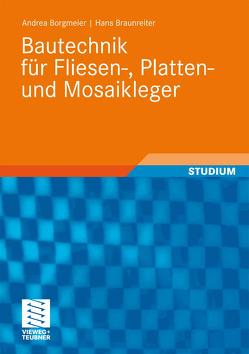 Bautechnik für Fliesen-, Platten- und Mosaikleger von Borgmeier,  Andrea, Braunreiter,  Hans, Richter,  Dietrich