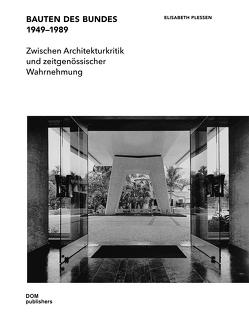 Bauten des Bundes 1949–1989 von Plessen,  Elisabeth