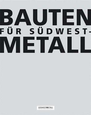 Bauten für Südwestmetall
