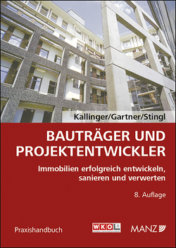 Bauträger und Projektentwickler von Gartner,  Herbert, Kallinger,  Winfried, Stingl,  Walter