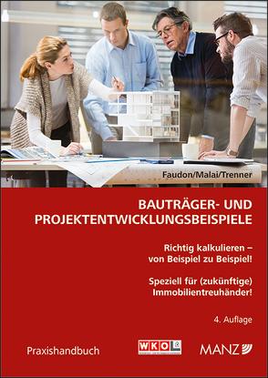 Bauträger- und Projektentwicklungsbeispiele von Faudon,  Andre, Malai,  Andreas, Trenner,  Andreas