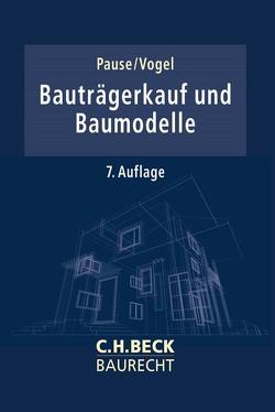 Bauträgerkauf und Baumodelle von Pause,  Hans-Egon, Vogel,  Achim Olrik