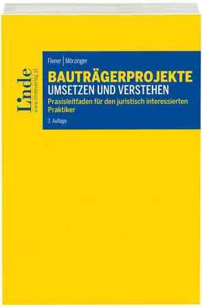 Bauträgerprojekte umsetzen und verstehen von Flener,  Lukas, Mörzinger,  Julia