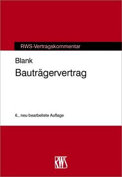 Bauträgervertrag von Blank,  Manfred