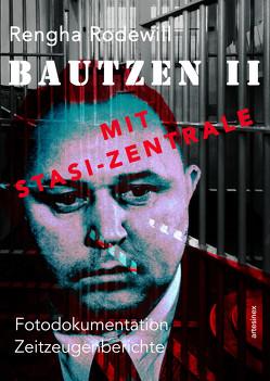 Bautzen II mit Stasi-Zentrale von Porcelli,  Micaela, Rodewill,  Rengha, Schwan,  Gesine