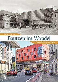 Bautzen im Wandel von Schmitt,  Eberhard