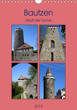 Bautzen – Stadt der Türme (Wandkalender 2019 DIN A4 hoch) von Thauwald,  Pia