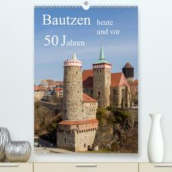 Bautzen vor 50 Jahren und heute (Premium, hochwertiger DIN A2 Wandkalender 2020, Kunstdruck in Hochglanz) von Hache,  Wilfried