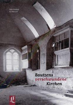 Bautzens verschwundene Kirchen von Kosbab,  Silke, Schramm,  Christian, Wenzel,  Kai