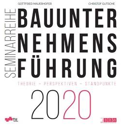 Bauunternehmensführung 2020 von Gutsche,  Christof, Mauerhofer,  Gottfried