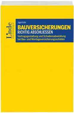 Bauversicherungen richtig abschließen von Jagerhofer,  Norbert