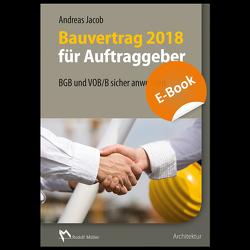 Bauvertrag 2018 für Auftraggeber – E-Book (PDF) von Jacob,  Andreas