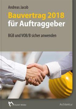 Bauvertrag 2018 für Auftraggeber von Jacob,  Andreas