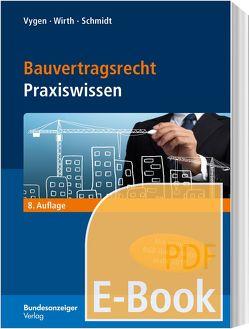 Bauvertragsrecht (E-Book) von Schmidt,  Andreas, Vygen,  Klaus, Wirth,  Axel