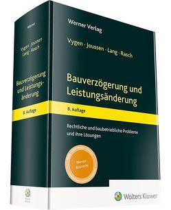 Bauverzögerung und Leistungsänderung von Joussen,  Edgar, Lang,  Andreas, Rasch,  Dirk, Vygen,  Klaus