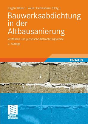 Bauwerksabdichtung in der Altbausanierung von Hafkesbrink,  Volker, Hemmann,  Stefan, Kühne,  Ulrich, Weber,  Juergen, Wild,  Uwe