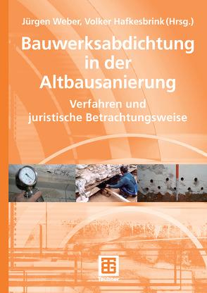 Bauwerksabdichtung in der Altbausanierung von Goschka,  Ines, Hafkesbrink,  Volker, Hemmann,  Stefan, Kühne,  Ulrich, Weber,  Juergen, Wild,  Uwe