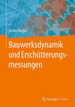 Bauwerksdynamik und Erschütterungsmessungen von Ziegler,  Armin
