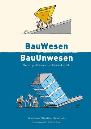 BauWesen | BauUnwesen von Hanke,  Bernd, Hollenstein,  Walter, Jensch,  Werner, Kranz,  Hans, Lauber,  Jürgen, Schnepp,  Benjamin