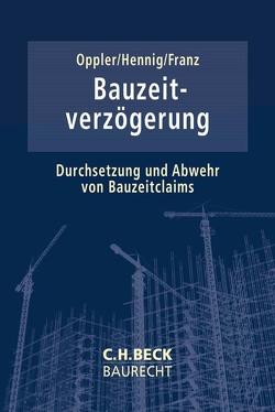 Bauzeitverzögerung von Hennig,  Ralf, Oppler,  Peter