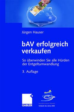 bAV erfolgreich verkaufen von Hauser,  Jürgen