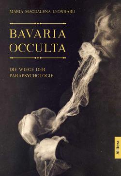 Bavaria occulta von Leonhard,  Maria Magdalena