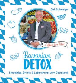 Bavarian Detox von Schweiger,  Dieter