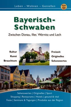 Bayerisch Schwaben von Engels,  Gerd, Göhring,  Vera, Hundscheidt,  Hubert