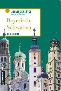 Bayerisch-Schwaben von Solcher,  Lilo