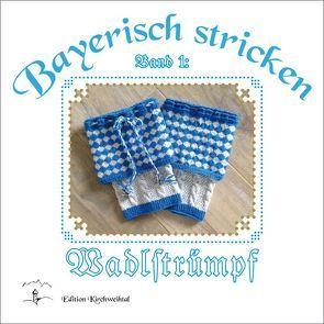 Bayerisch stricken – Wadlstrümpf' von Ostendorfer,  Theresia