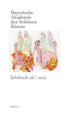 Bayerische Akademie der schönen Künste. Jahrbuch / Bayerische Akademie der Schönen Künste