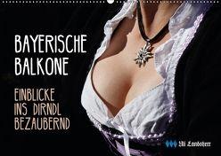 Bayerische Balkone, Einblicke ins Dirndl – bezaubernd (Wandkalender 2018 DIN A2 quer) von Landsherr,  Uli