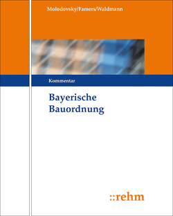 Bayerische Bauordnung von Famers,  Gabriele, Molodovsky,  Paul