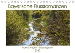 Bayerische Flussromanzen (Tischkalender 2020 DIN A5 quer) von Wagner,  Hanna