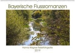 Bayerische Flussromanzen (Wandkalender 2019 DIN A2 quer) von Wagner,  Hanna