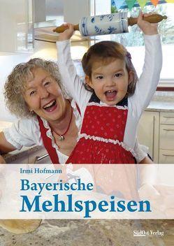 Bayerische Mehlspeisen von Hofmann,  Irmi