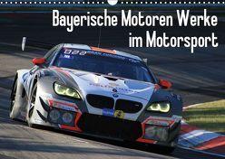 Bayerische Motoren Werke im Motorsport (Wandkalender 2019 DIN A3 quer) von Morper,  Thomas